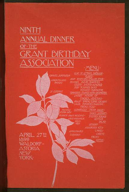 """NINTH ANNUAL DINNER [held by] GRANT BIRTHDAY ASSOCIATION [at] """"WALDORF-ASTORIA, NY"""" (HOTEL;)"""