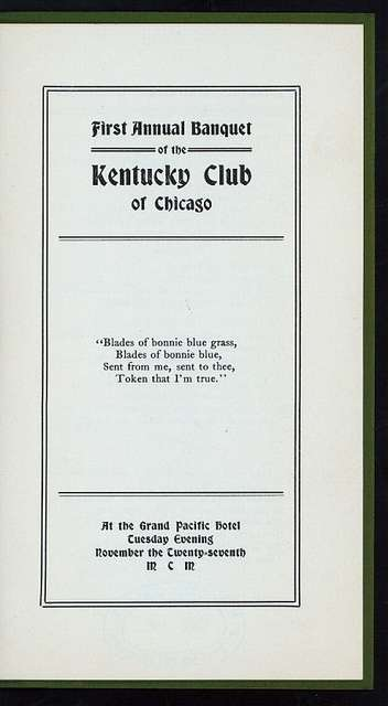 FIRST ANNUAL BANQUET [held by] KENTUCKY CLUB OF CHICAGO [at] GRAND PACIFIC HOTEL (HOTEL;)