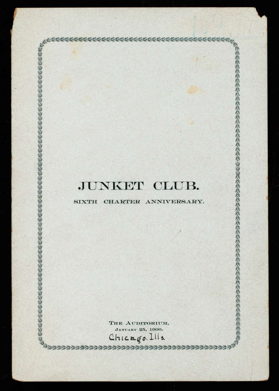 """SIXTH CHARTER ANNIVERSARY MEAL; [held by] JUNKET CLUB [at] """"AUDITORIUM,THE,[CHICAGO, IL]"""""""