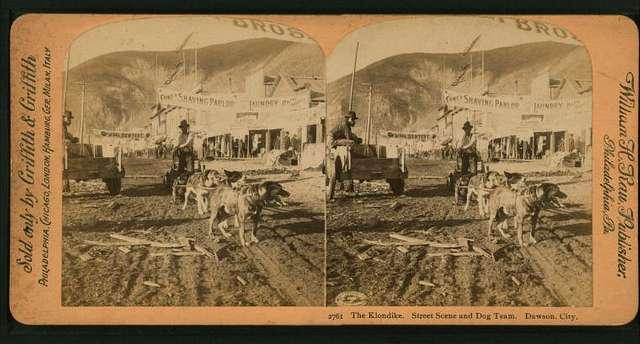 The Klondike. Street scene and dog team, Dawson City.