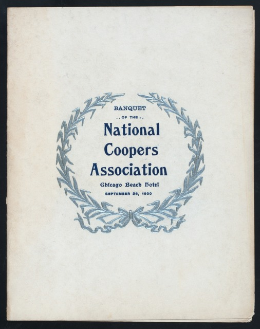 """BANQUET [held by] NATIONAL COOPERS ASSOCIATION [at] """"CHICAGO BEACH HOTEL [CHICAGO, IL]"""" (HOTEL;)"""