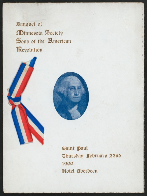 "BANQUET, WASHINGTON'S BIRTHDAY [held by] MINNESOTA SOCIETY SONS OF THE AMERICAN REVOLUTION [at] ""ABERDEEN HOTEL, SAINT PAUL, MN"" (HOTEL;)"