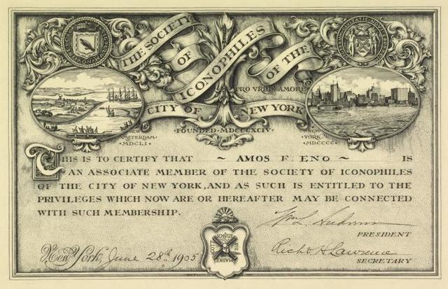 Certificate of membership in the Society of Iconophiles, made out in the name of Amos F. Eno, and signed by Wm. L. Andrews, president and Richard H. Lawrence, secretary