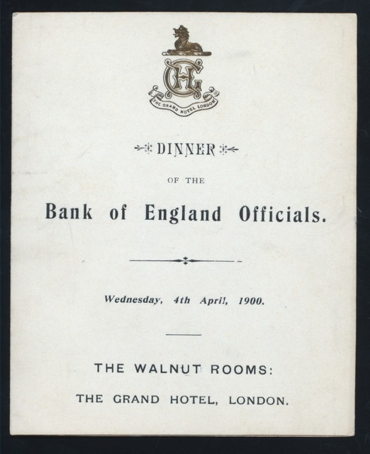 """DINNER [held by] BANK OF ENGLAND OFFICIALS [at] """"THE WALNUT ROOMS,THE GRAND HOTEL,LONDON,[ENGLAND]"""" (HOTEL;)"""