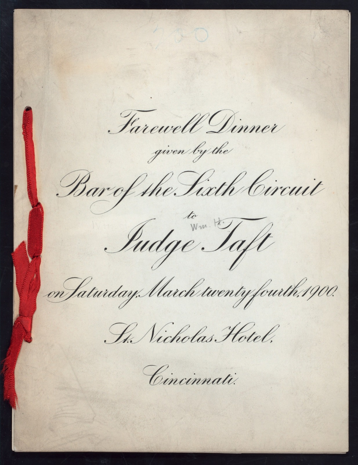 """FAREWELL DINNER GIVEN TO JUDGE TAFT [held by] BAR OF THE SIXTH CIRCUIT [at] """"ST. NICHOLAS HOTEL, CINCINNATI, OH"""" (HOTEL;)"""