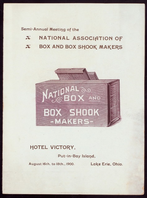 "SEMI-ANNUAL MEETING AND DINNER [held by] NATIONAL ASSOCIATION OF BOX AND BOX SHOOK MAKERS [at] ""HOTEL VICTORY,PUT-IN-BAY ISLAND,LAKE ERIE,OH"" (HOTEL;)"