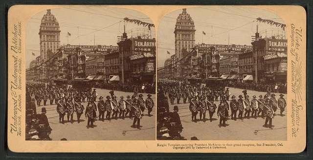 Knight Templars escorting President Mckinley, in their grand reception, San Francisco, Cal.