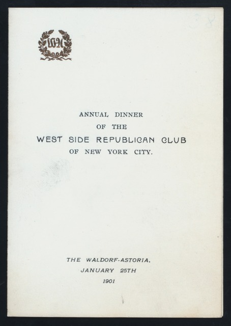 "ANNUAL DINNER [held by] WEST SIDE REPUBLICAN CLUB [at] ""WALDORF-ASTORIA, NEW YORK, NY"" (HOTEL;)"
