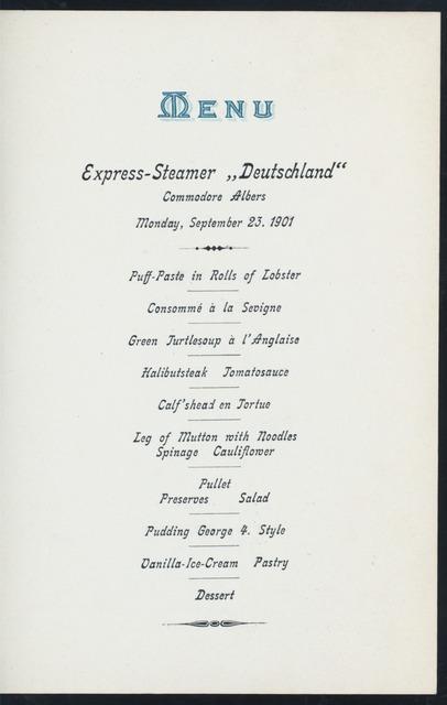 """DINNER [held by] HAMBURG-AMERIKA LINIE [at] """"SCHNELLDAMPFER """"""""DEUTSCHLAND"""""""" COMMODORE ALBERS"""" (SS;)"""