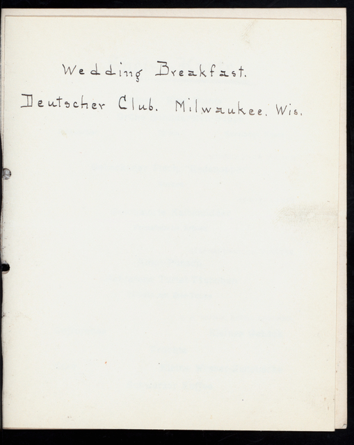 "WEDDING BREAKFAST [held by] ? [J B] [at] ""DEUTSCHER CLUB, MILWAUKEE,WIS."" (CLUB)"