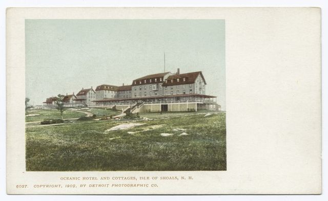 Oceanic Hotel and Cottages, Isle of Shoals, N. H.