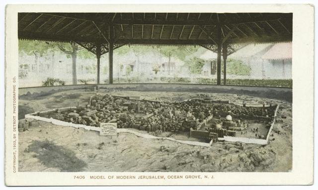 Model of Modern Jerusalem, Ocean Grove, N. J.