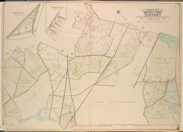 Queens, Vol.2, Double Page Plate No. 29; Part of Ward Two Newtown (East Williamsburgh, Melina and Nassau Heights); [Map bounded by Rotting Course Lane, Dry Harbor Road, Boundary between the Boroughs of Queens and Brooklyn, Newtown Creek, Bradley Ave.,Boundary Line of Long Island City, Borden Ave., Celtic Ave.; Including Thompson Ave., Greenpoint Ave., Fisk Ave., Juniper Ave., Johnson Ave., N. Hempstead Plank Road, Caldwell Ave.]; Sub Plan No.1; [Map bounded by Metropolitan Ave., Flushing Ave.; Including Woodard Ave.]; Sub Plan No.2; [Map bounded by Maurice Ave., Fisk Ave.; Including Carrol PL., Columbia Ave.]