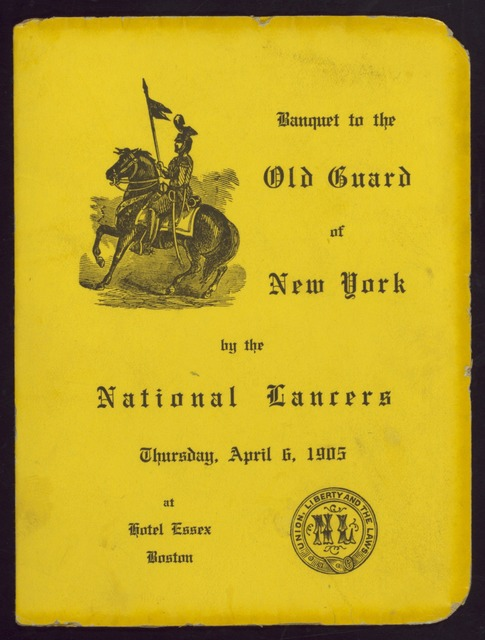 """BANQUET TO THE OLD GUARD OF NEW YORK [held by] NATIONAL LANCERS [at] """"HOTEL ESSEX, BOSTON, MA"""" (HOTEL;)"""