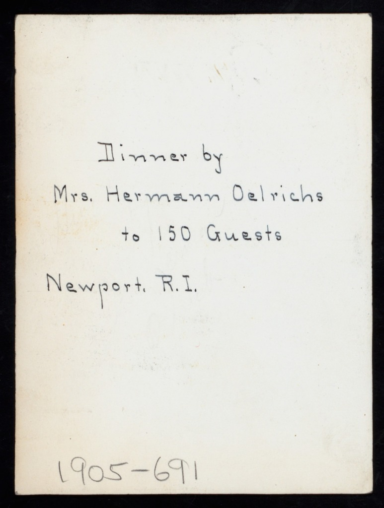 """DINNER FOR 150 GUESTS [held by] MRS. HWEMANN OELRICHS [at] """"ROSECLIFF,NEWPORT, RI"""" (OTHER [PRIVATE HOME];)"""