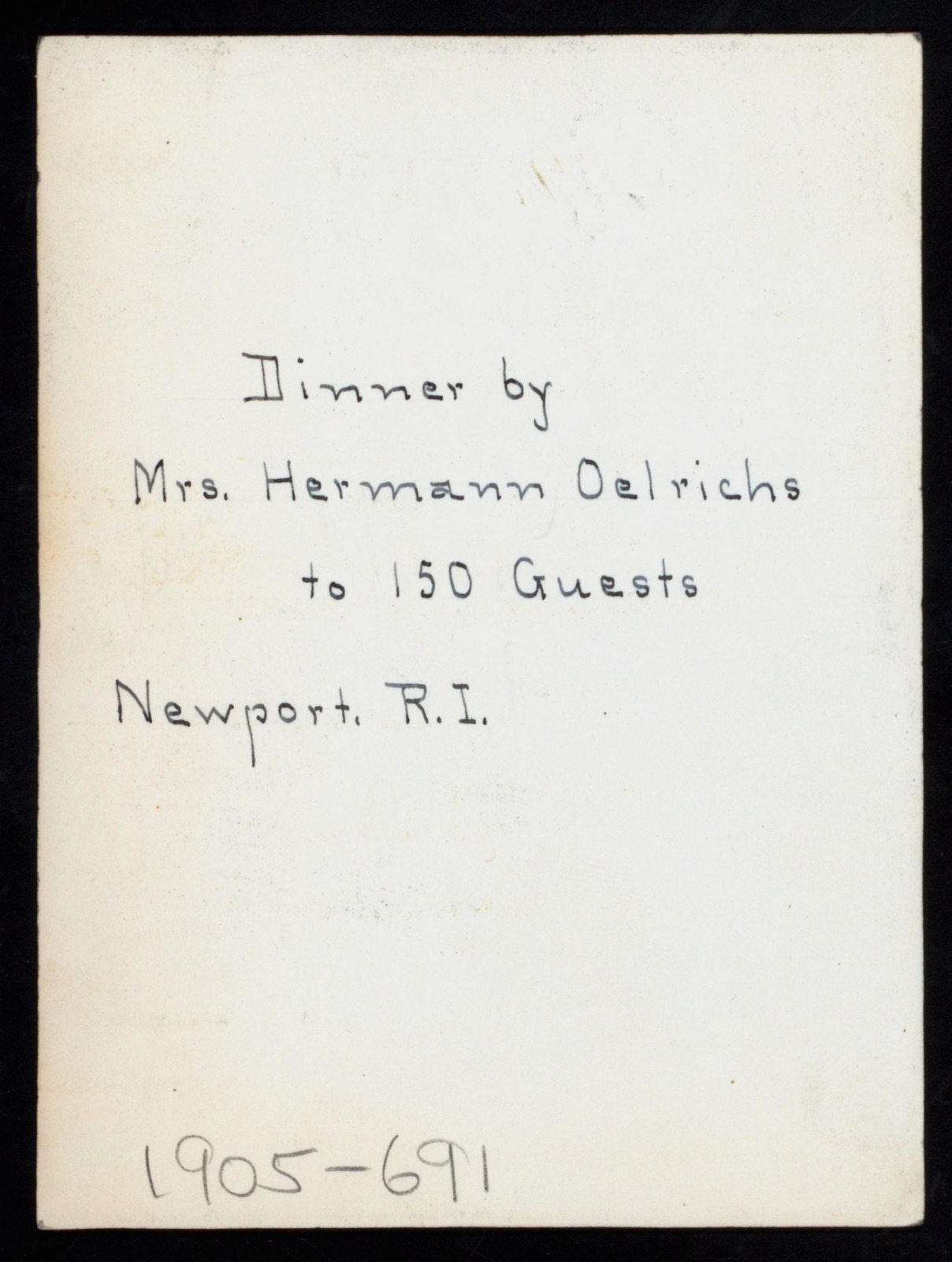 "DINNER FOR 150 GUESTS [held by] MRS. HWEMANN OELRICHS [at] ""ROSECLIFF,NEWPORT, RI"" (OTHER [PRIVATE HOME];)"