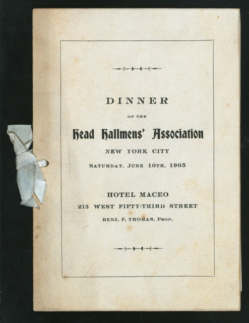 "DINNER [held by] HEAD HALLMEN'S ASSOCIATION [at] ""HOTEL MACEO, 213 WEST 53RD STREET, NEW YORK, NY"" (HOTEL;)"