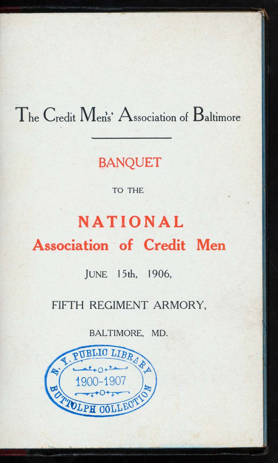 """BANQUET TO NATIONAL ASSOCIATION OF CREDIT MEN [held by] CREDIT MENS' ASSOCIATIOOOON OF BALTIMORE [at] """"BALTIMORE,MD."""" (ARMORY)"""