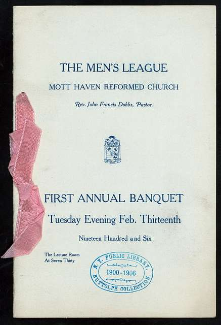 FIRST ANNUAL BANQUET [held by] MOTT HAVEN REFORMED CHURCH MEN'S LEAGUE [at] CHURCH LECTURE ROOM (BRONX?) (OTHER (PRIVATE AREA);)