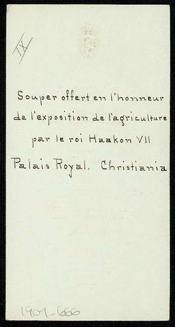 """SUPPER OFFERED IN HONOR OF THE EXPOSITION OF AGRICULTURE [held by] KING HAAKON VII [at] """"ROYAL PALACE, CHRISTIANIA, NORWAY"""" (FOREIGN;)"""
