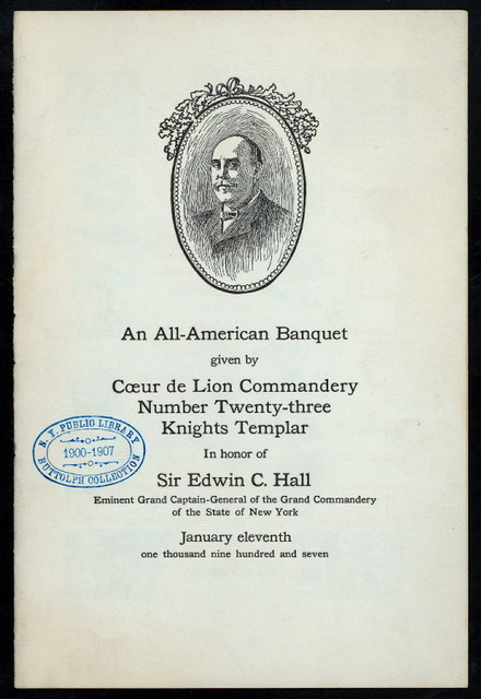 "ALL AMERICAN BANQUET IN HONOR OF EDWIN C. HALL [held by] COEUR DE LION CAMMANDERY NUMBER TWENTY-THREE KNIGHTS TEMPLAR [at] ""NEW YORK, NY"""