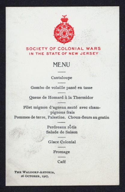 "MENU [held by] SOCIETY OF COLONIAL WARS IN THE STATE OF NEW JERSEY [at] ""WALDORF-ASTORIA, NEW YORK, NY"" (HOTEL;)"