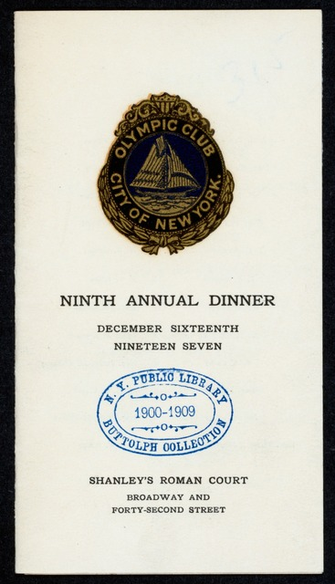 "NINTH ANNUAL DINNER [held by] OLYMPIC CLUB OF THE CITY OF NEW YORK [at] ""SHANLEY'S ROMAN COURT, BROADWAY AND 42ND STREET"" (REST;)"