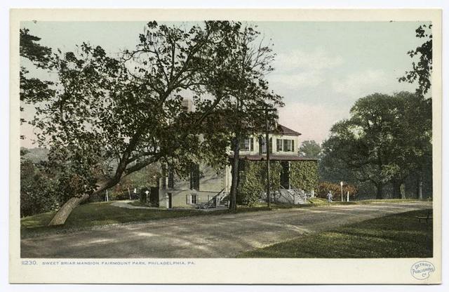 Sweet Briar Mansion, Fairmount Park, Philadelphia, Pa.