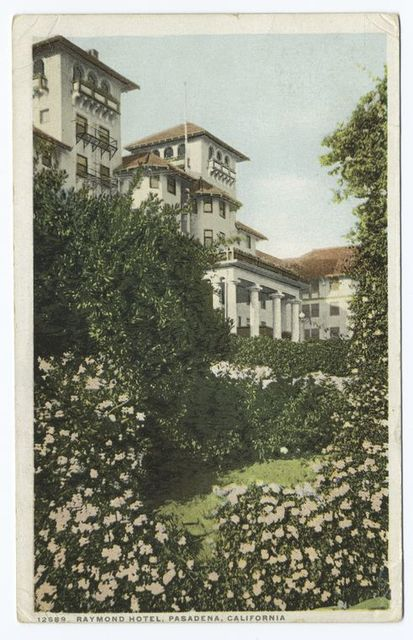 Hotel Raymond, Pasadena, Calif.