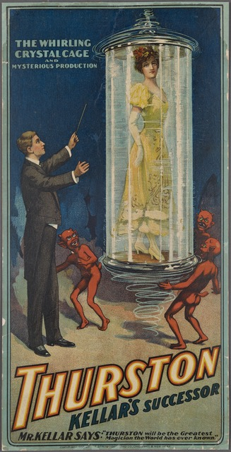Thurston, Kellar's successor: the whirling crystal cage and mysterious production