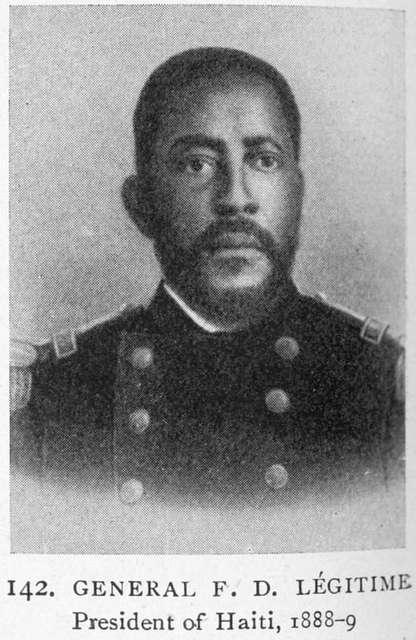 General F. D. Légitime; President of Haiti, 1888-9.