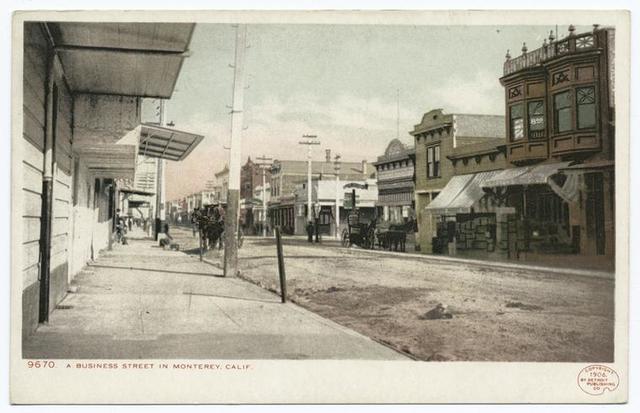 A Business Street, Monterey, Calif.