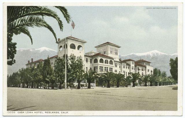 Casa Loma Hotel , Redlands, Calif.