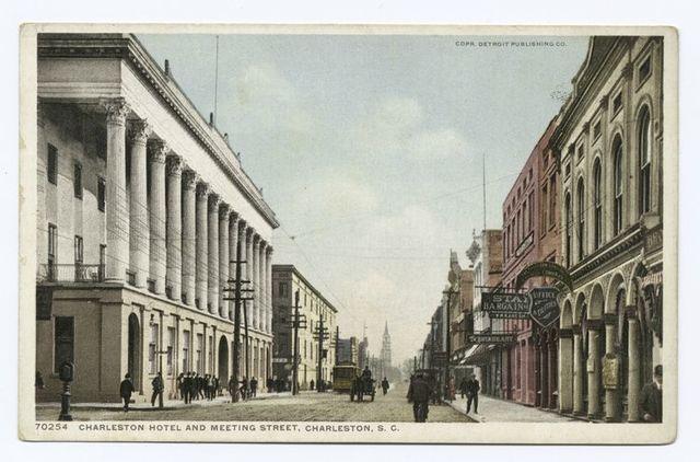 Charleston Hotel and Meeting Street, Charleston, S. C.
