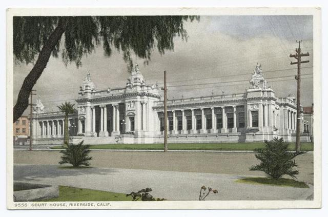 Court House, Riverside, Calif.
