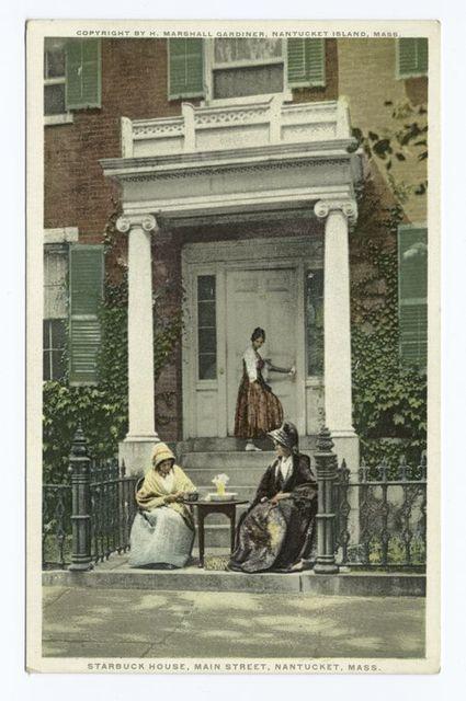 Starbuck House, Main Street., Nantucket, Mass.