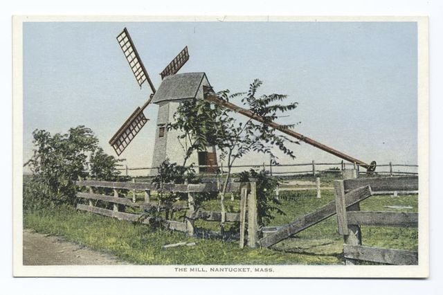 The Mill, Nantucket, Mass.