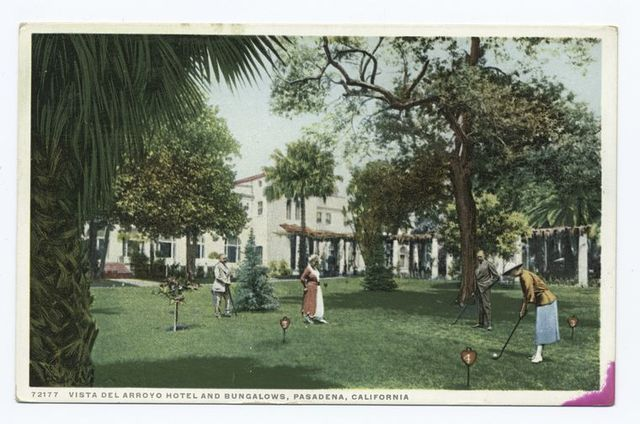 Vista Del Arroyo, Hotel and Bungalow, Pasadena, Calif.