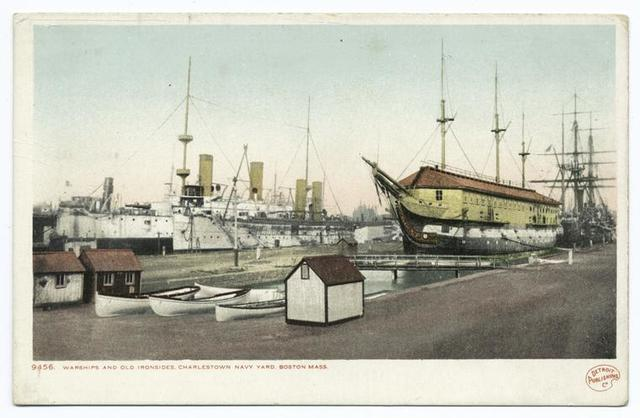 Warships and Old Ironsides, Navy Yard, Charlestown, Mass.
