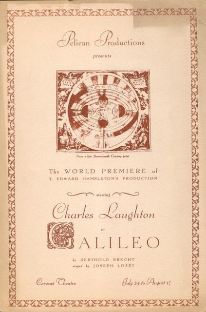 Pelican Productions presents the world premiere of T. Edward Hambleton's production starring Charles Laughton in Galileo by Berthold Brecht...