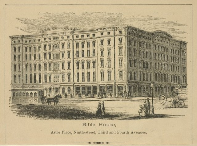 Bible House, Astor Place, Ninth Street, Third and Fourth Avenues