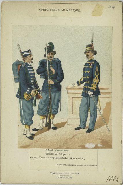 Corps belge au Mexique. Colonel (Grande tenue); Bataillon de Voltigeurs: Cornet (Tenue de campagne), Soldat (Grande tenue). 1864