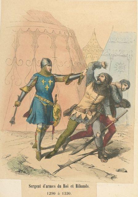 Sergent d'armes du Roi et Ribauds, 1290 à 1330.