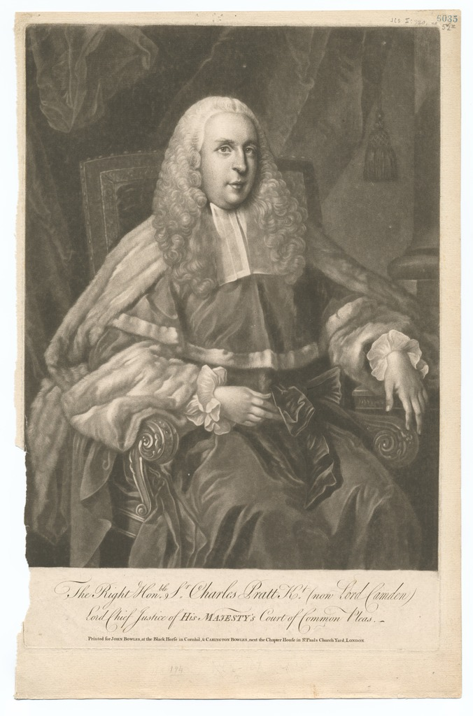 The Right Honble. Sr. Charles Pratt Kt. (now Lord Camden), Lord Chief Justice of His Majesty's Court of Common Pleas.