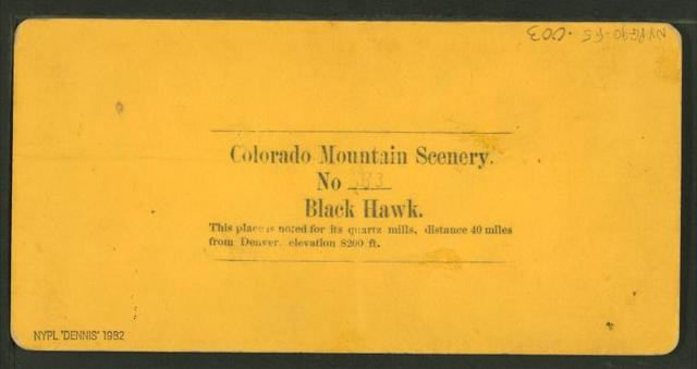 Black Hawk. This place is noted for its quartz mills, distance 40 miles from Denver, elevation 8200 ft.