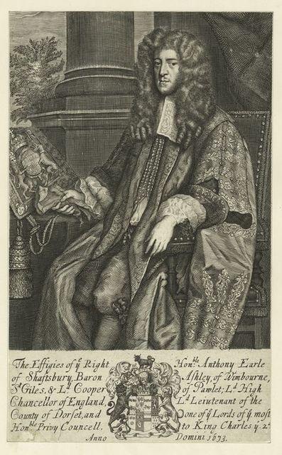 The effigies of ye Right Honble. Anthony Earle of Shaftsbury, Baron Ashley of Wimbourne [...]