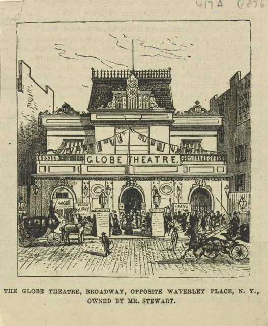 The Globe Theatre, Broadway, opposite Waverly Place, N.Y. Owned by Mr. Stewart.