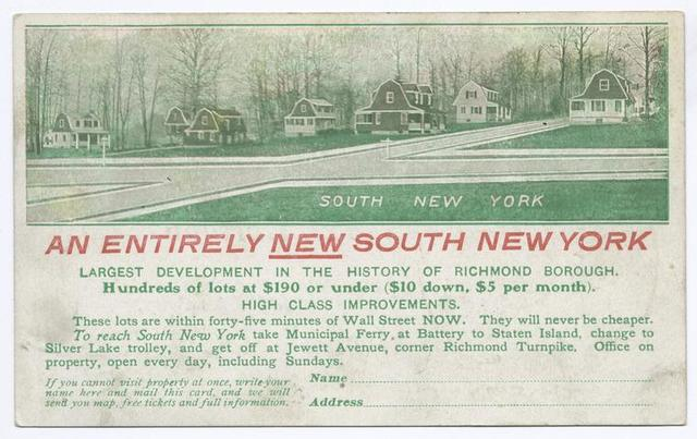 An Entirely New South New York (inset picture along top of homes on large lots Largest Development in the History of Richmond Borough, Hundreds of lots at $190 or under - $10.00 down, $5.00 per month.  High Class Improvements  [etc.,]
