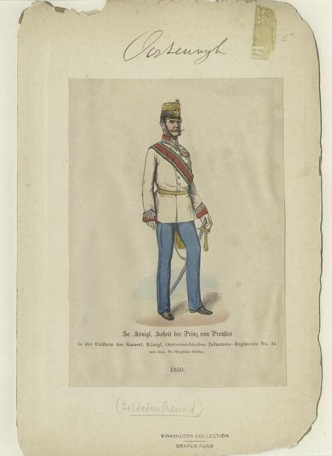 Se. königl. boheit [?] der Prinz von Preussen in der Uniform des Kaiserl. Königl. Oesterreichischen Infanterie-Regiments No. 34 mit dem St. Stephan-Orden, 1850