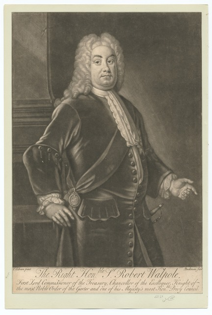 The Right Honble. Sr. Robert Walpole, first Lord Commissioner of the Treasury, Chancellor of the Exchequer, Knight of the most Noble Order of the Garter and one of His Majesty's most Honble. Privy Council.